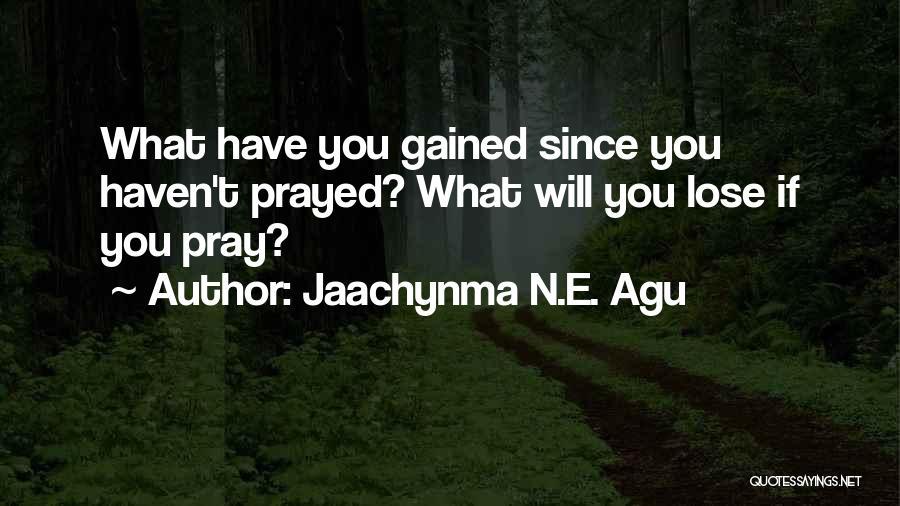Jaachynma N.E. Agu Quotes 1102109