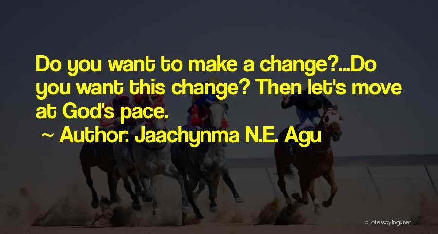 Jaachynma N.E. Agu Quotes 1541792