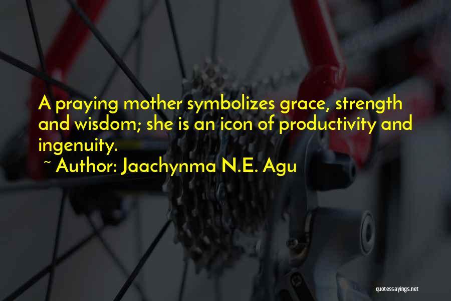 Jaachynma N.E. Agu Quotes 1903260