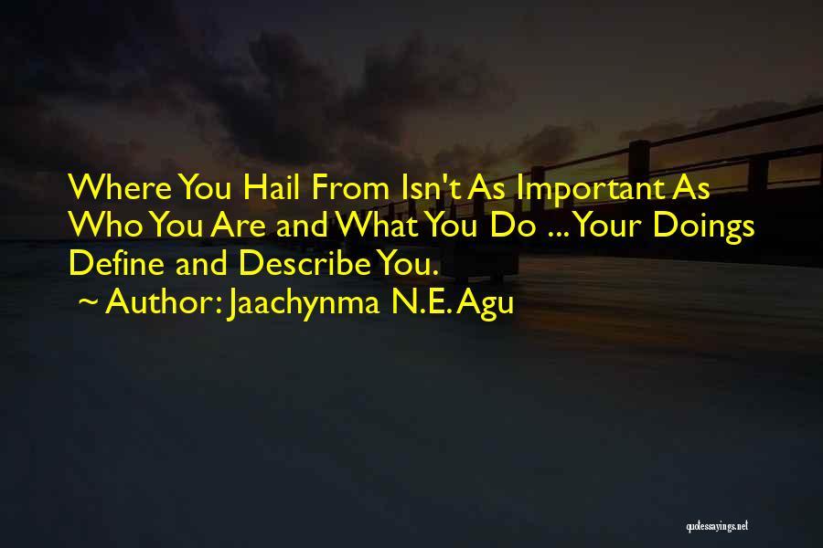 Jaachynma N.E. Agu Quotes 502056