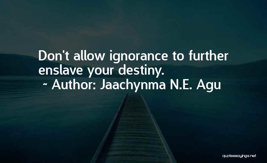 Jaachynma N.E. Agu Quotes 763373
