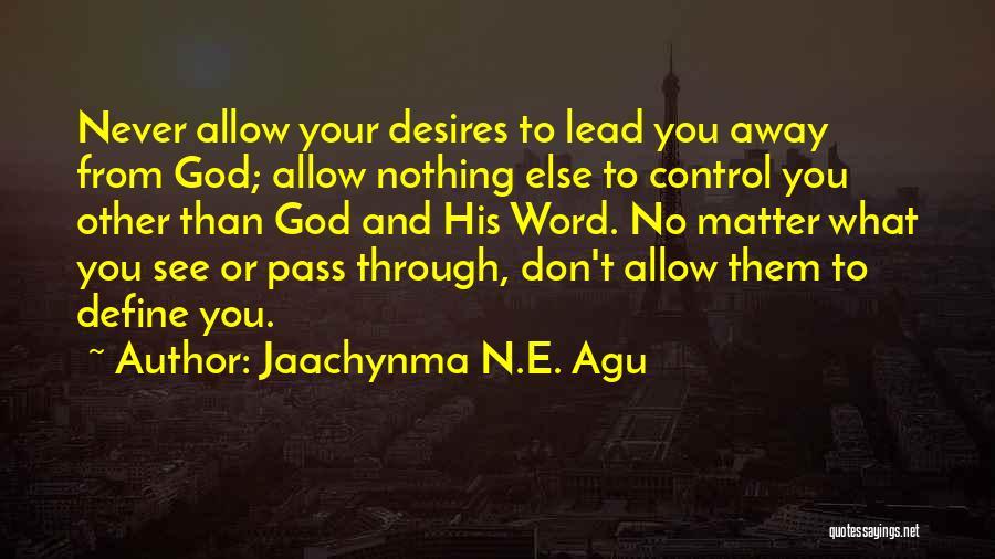 Jaachynma N.E. Agu Quotes 852488
