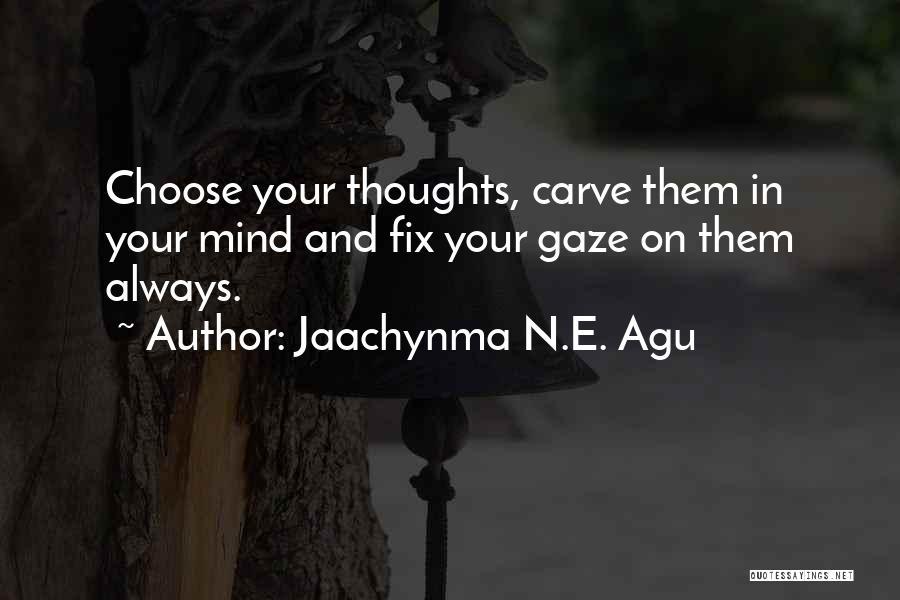 Jaachynma N.E. Agu Quotes 872493