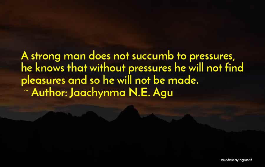 Jaachynma N.E. Agu Quotes 926342