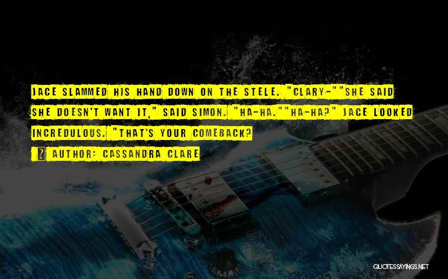 Jace Wayland Clary Fray Quotes By Cassandra Clare