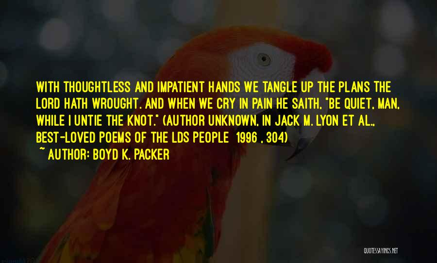 Jack 1996 Quotes By Boyd K. Packer