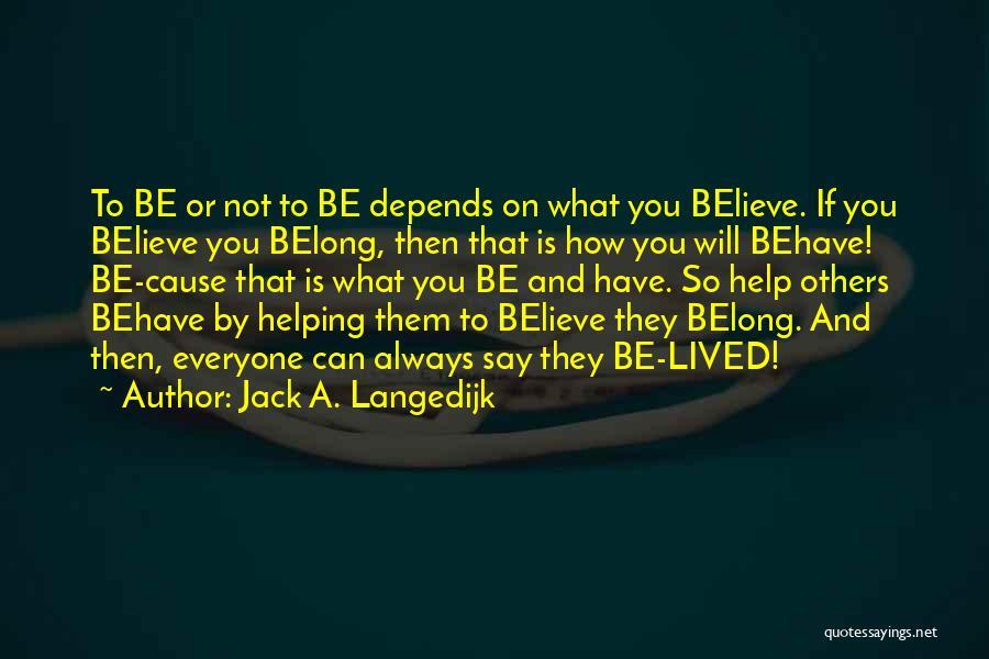 Jack A. Langedijk Quotes 893690