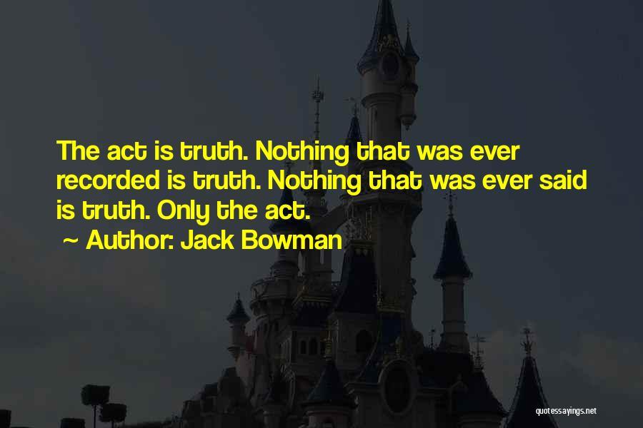 Jack Bowman Quotes 1134954