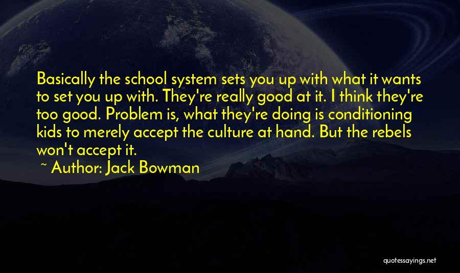 Jack Bowman Quotes 152558