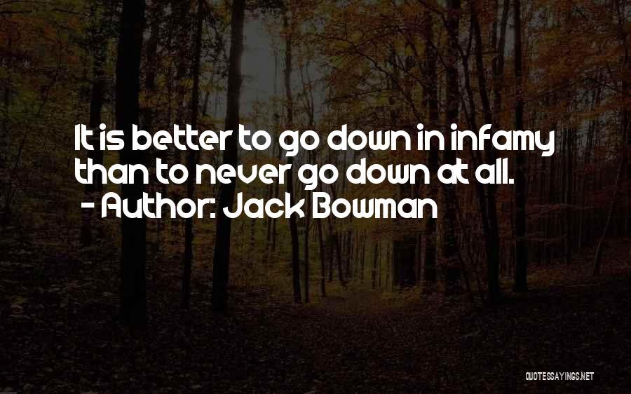 Jack Bowman Quotes 1849945