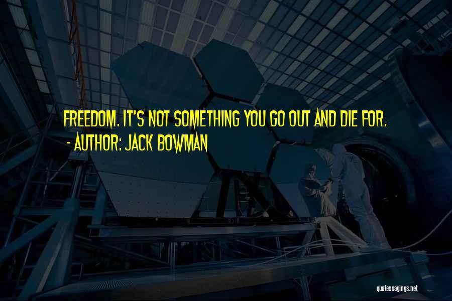 Jack Bowman Quotes 207100