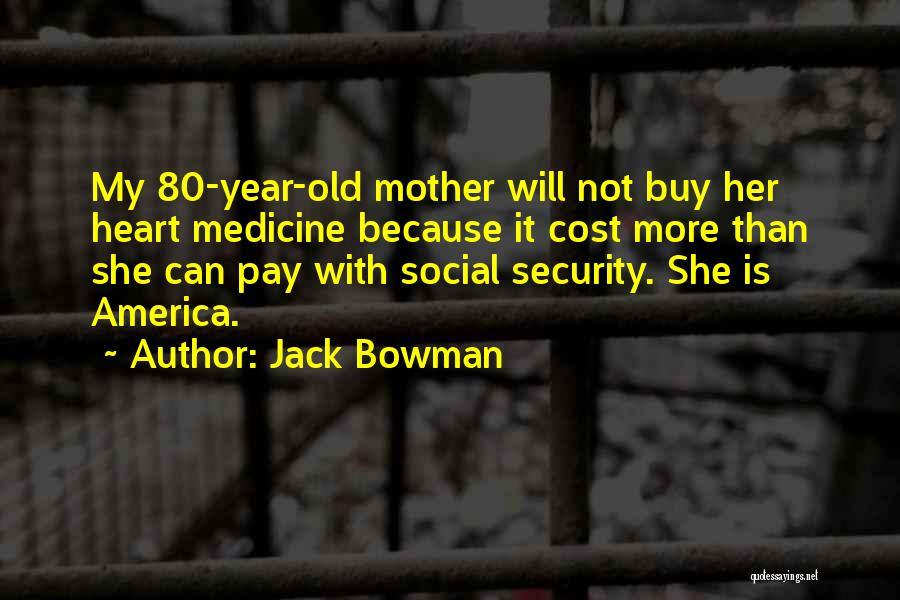 Jack Bowman Quotes 334252