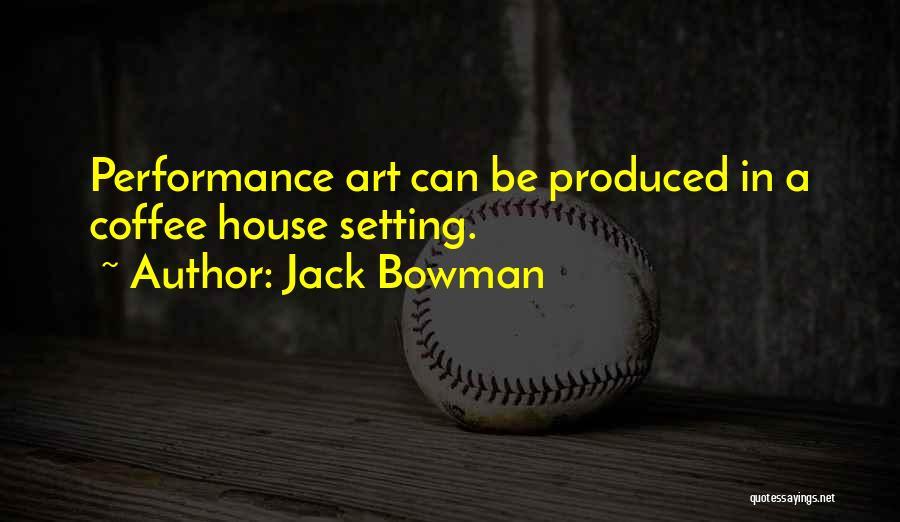 Jack Bowman Quotes 397864