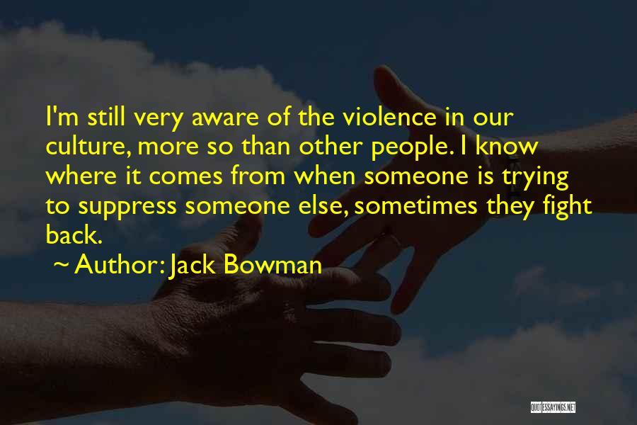 Jack Bowman Quotes 449782