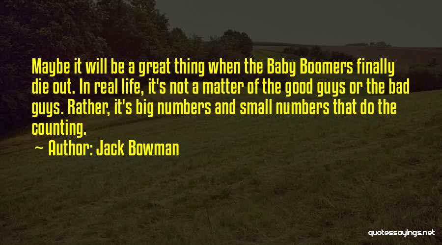 Jack Bowman Quotes 614012