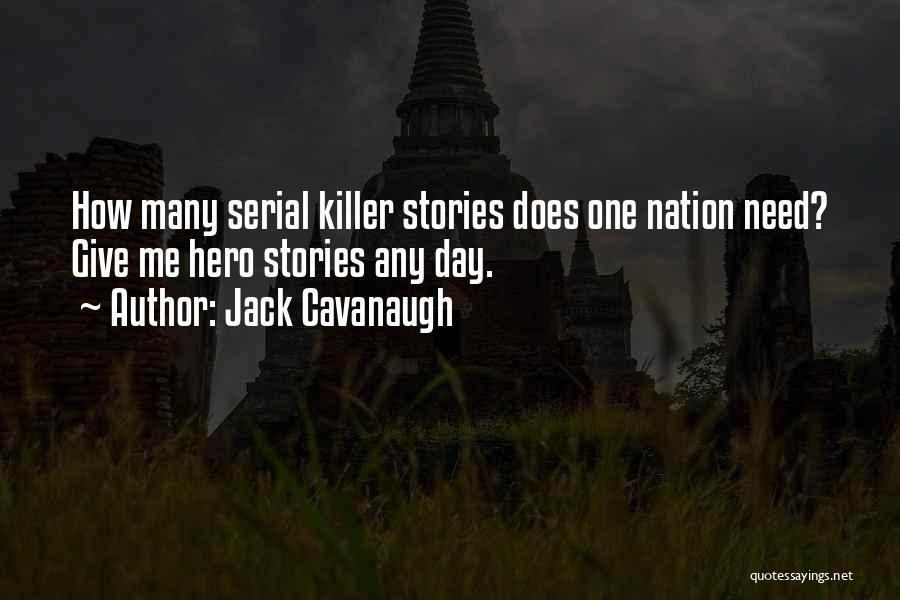 Jack Cavanaugh Quotes 609362