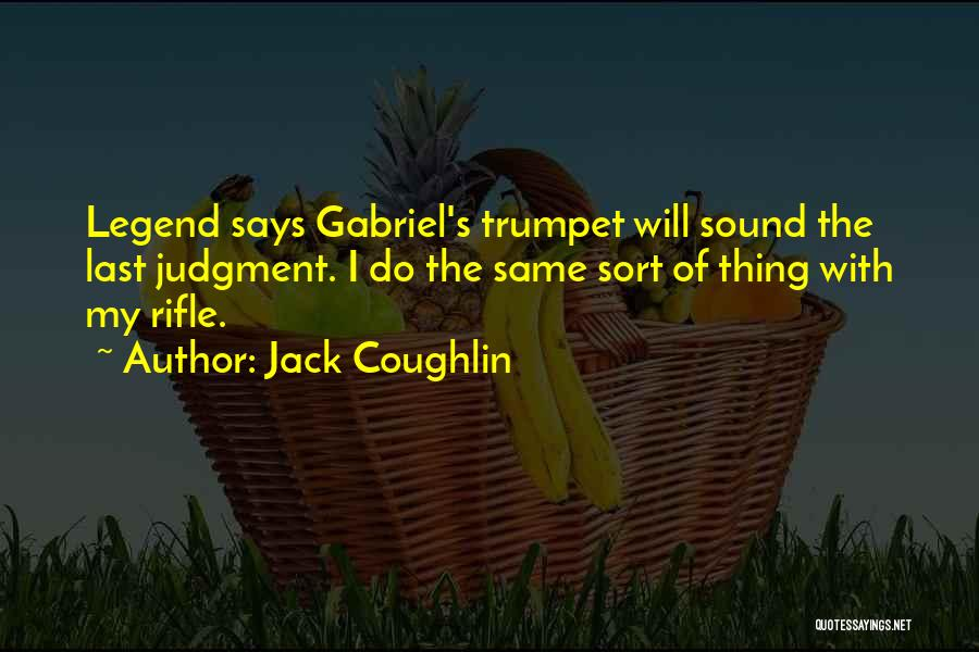 Jack Coughlin Quotes 1985605