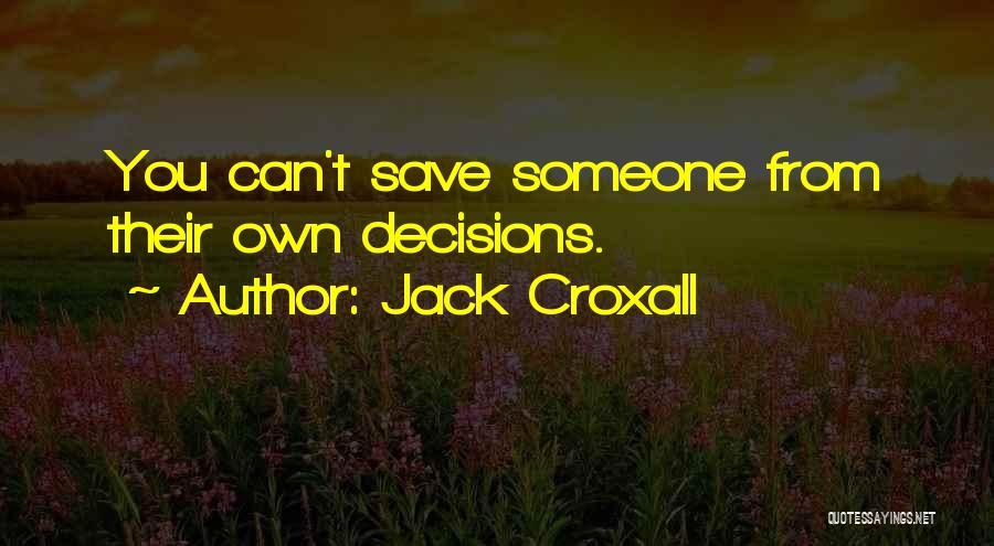 Jack Croxall Quotes 1215998