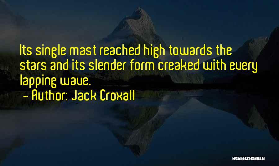 Jack Croxall Quotes 178560