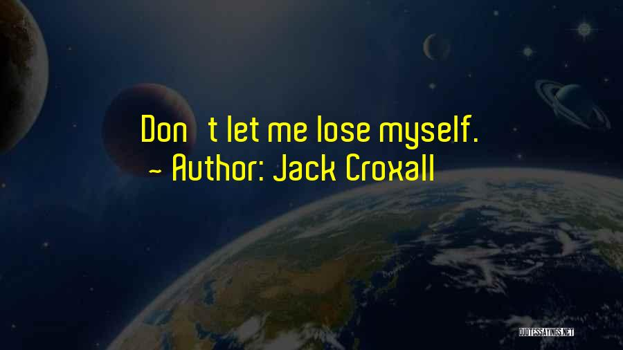 Jack Croxall Quotes 2256632