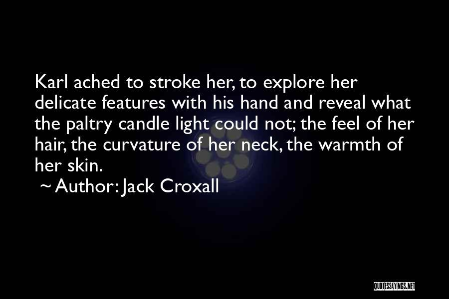 Jack Croxall Quotes 968751