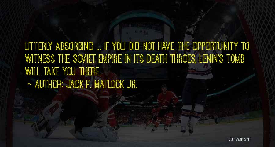 Jack F. Matlock Jr. Quotes 1762471