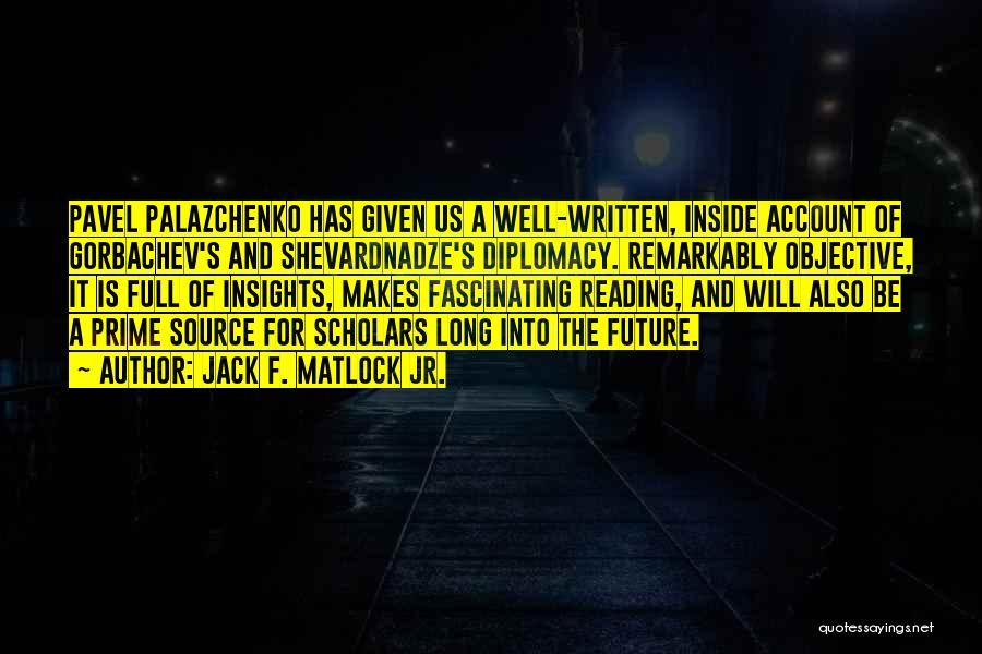 Jack F. Matlock Jr. Quotes 326873