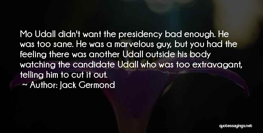 Jack Germond Quotes 1039157