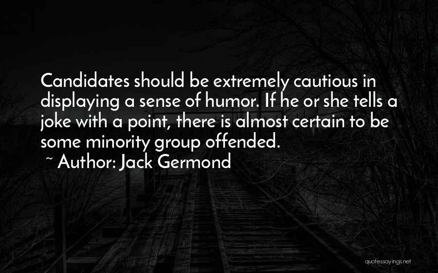 Jack Germond Quotes 1555701