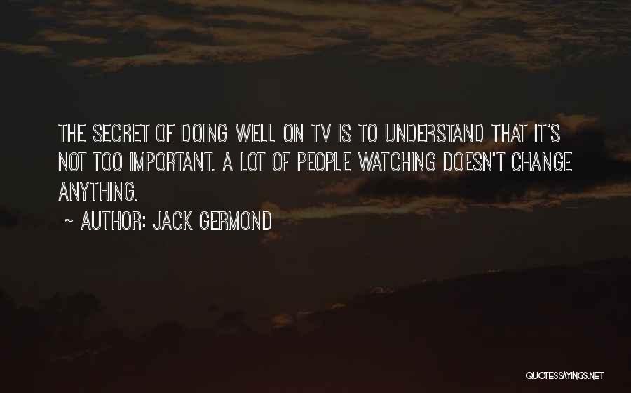 Jack Germond Quotes 1869889