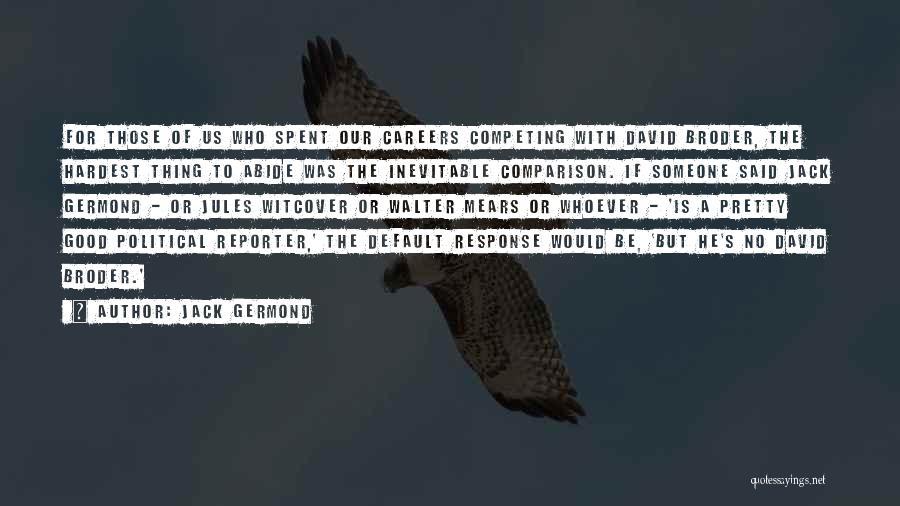 Jack Germond Quotes 2076715