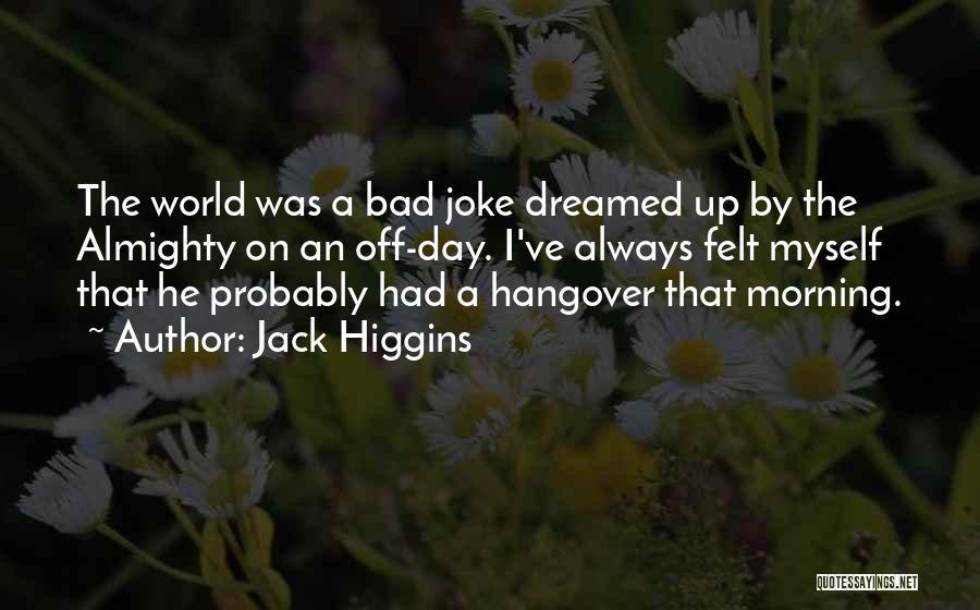 Jack Higgins Quotes 2067463