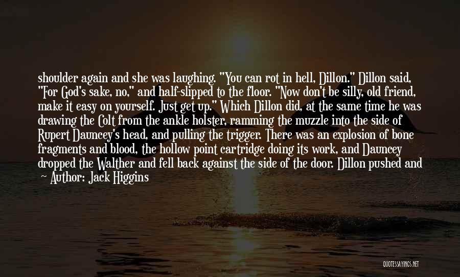 Jack Higgins Quotes 358407