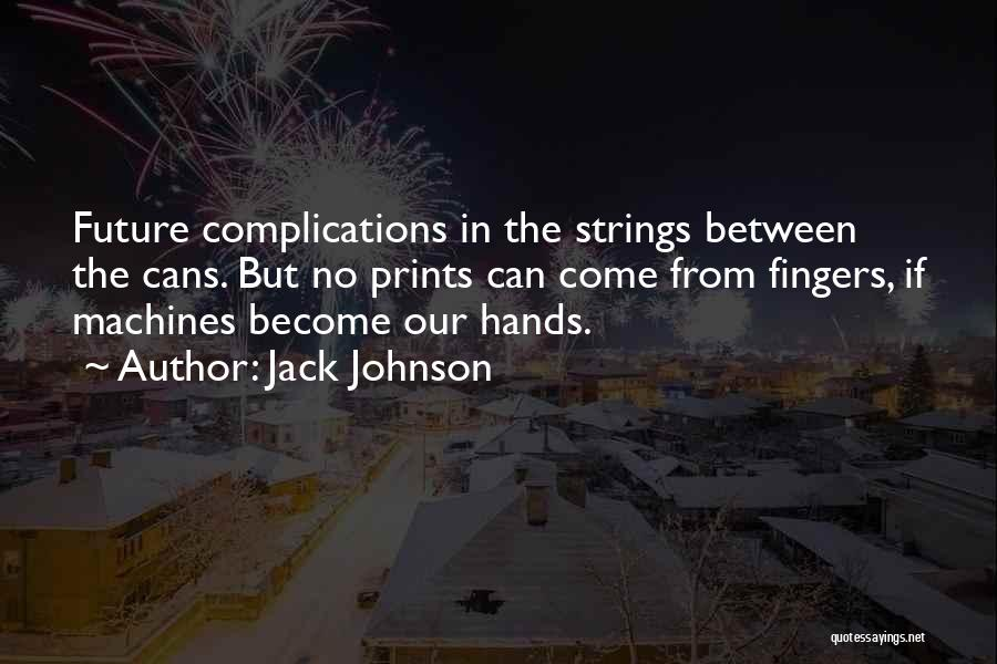 Jack Johnson Quotes 1176519