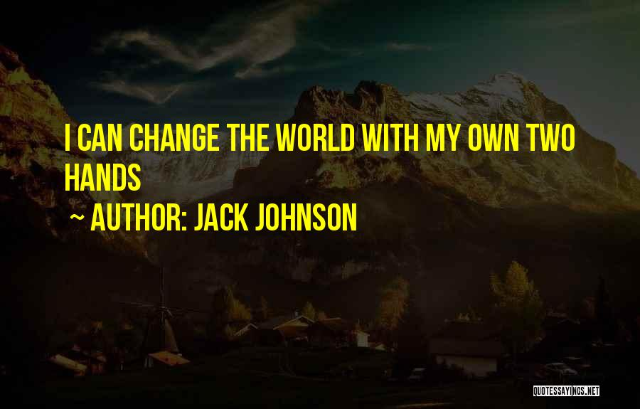 Jack Johnson Quotes 1601142