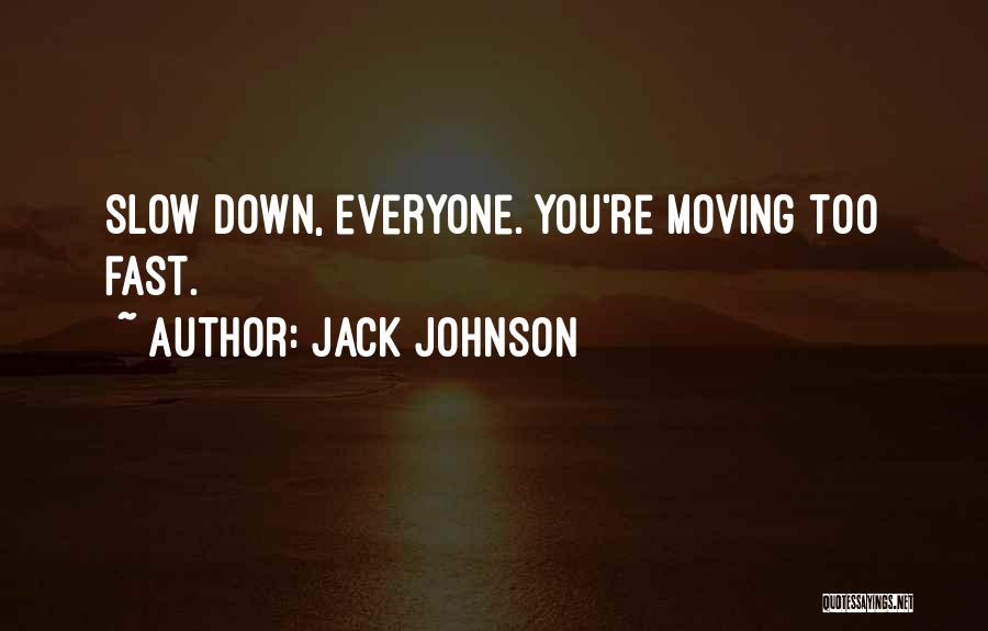 Jack Johnson Quotes 1905413