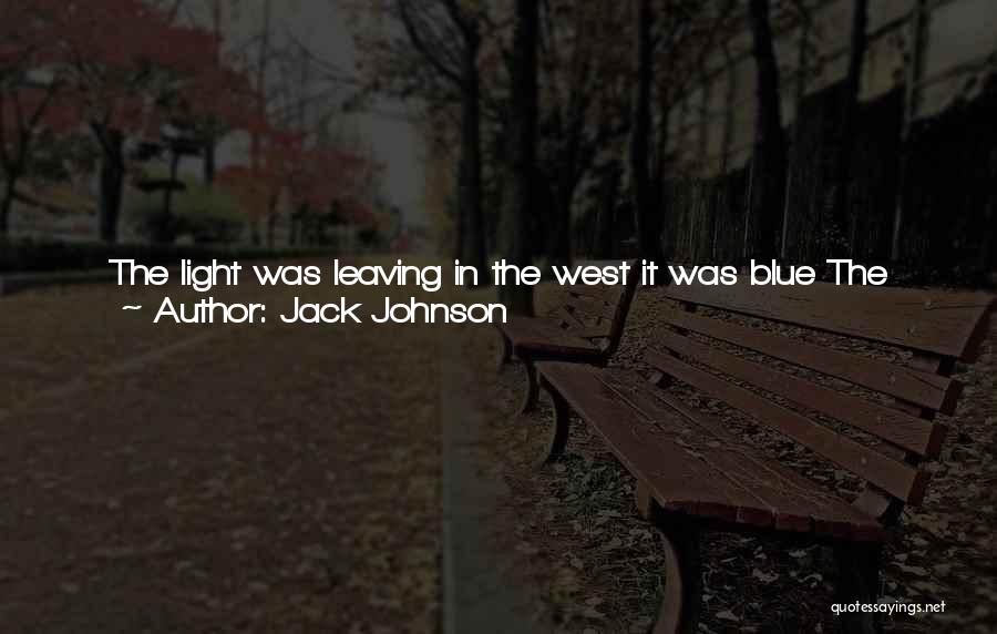 Jack Johnson Quotes 84747