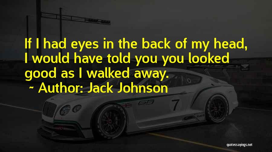 Jack Johnson Quotes 946536