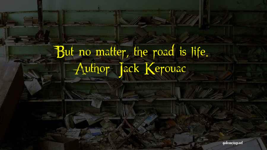 Jack Kerouac On The Road Best Quotes By Jack Kerouac