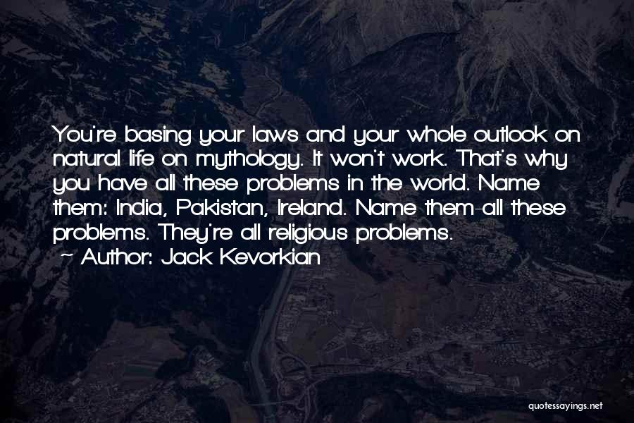 Jack Kevorkian Quotes 1027183