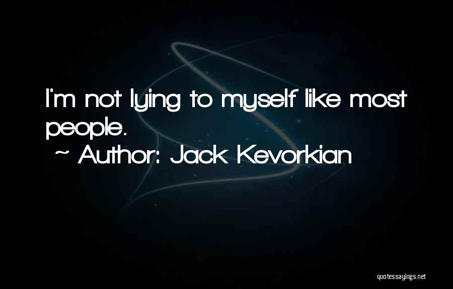 Jack Kevorkian Quotes 1113215