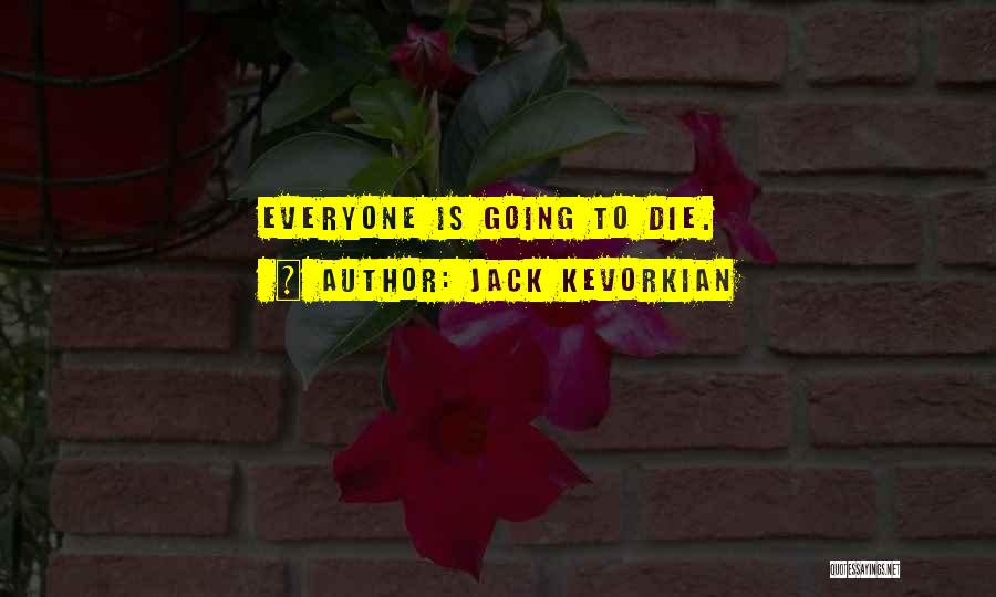 Jack Kevorkian Quotes 1185696