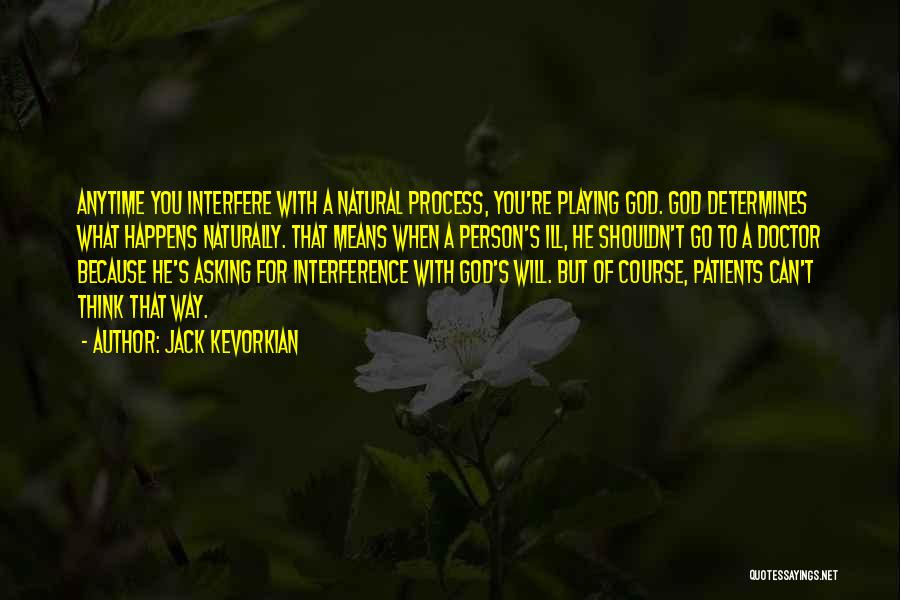 Jack Kevorkian Quotes 1218740