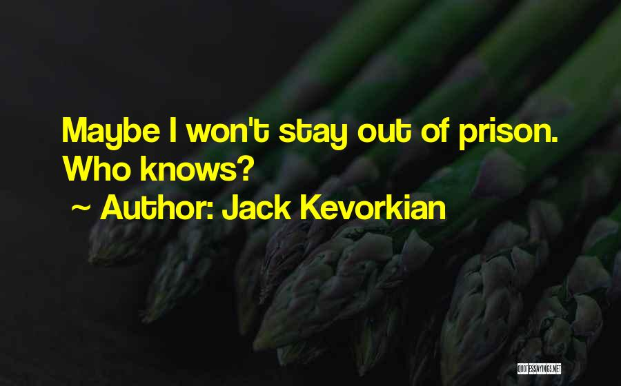 Jack Kevorkian Quotes 1292474