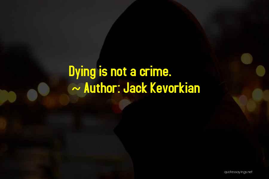 Jack Kevorkian Quotes 1355444
