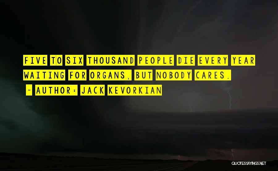 Jack Kevorkian Quotes 1381118