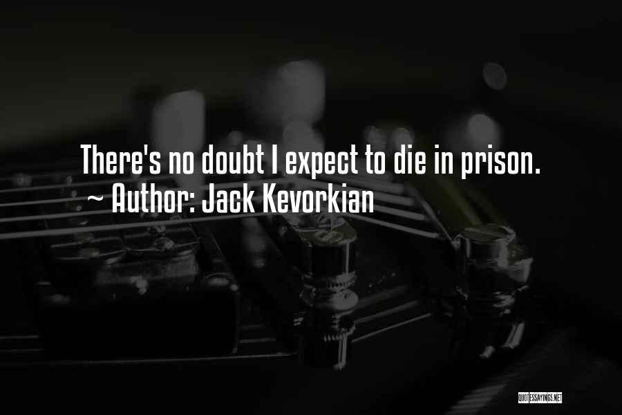 Jack Kevorkian Quotes 1442813