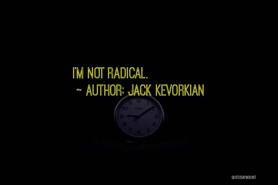 Jack Kevorkian Quotes 1580324