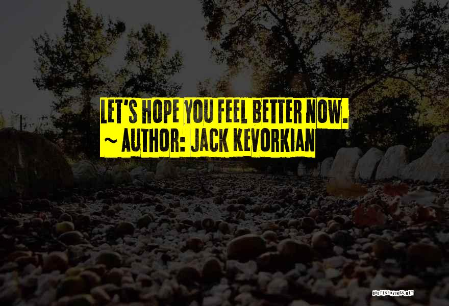 Jack Kevorkian Quotes 1686374