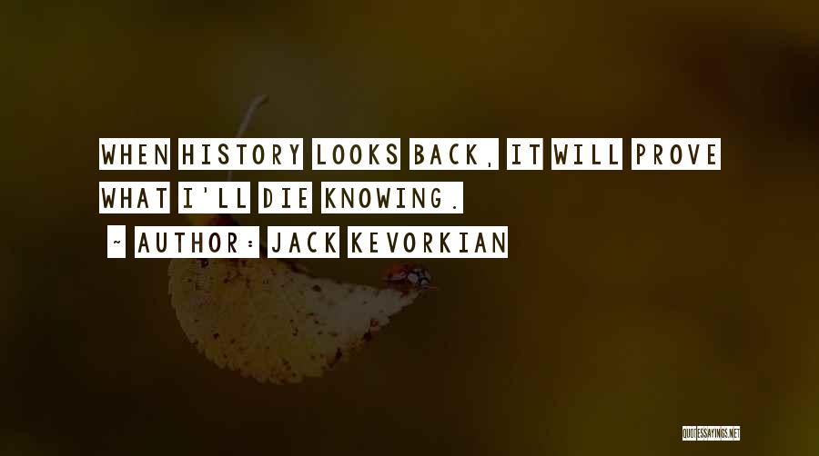 Jack Kevorkian Quotes 1703631